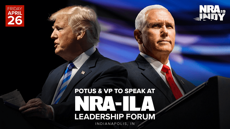 2019 NRA INDY Annual Meeting-President Trump and Vice President Pence will be speaking once again
